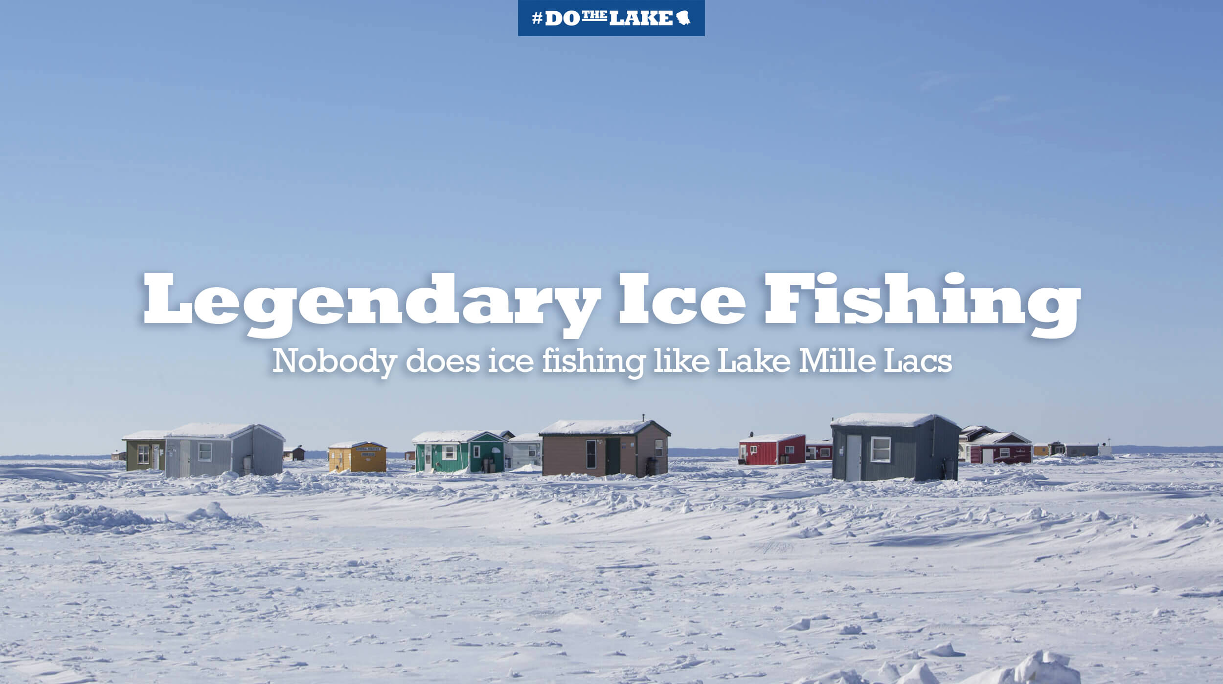 Legendary ice fishing houses